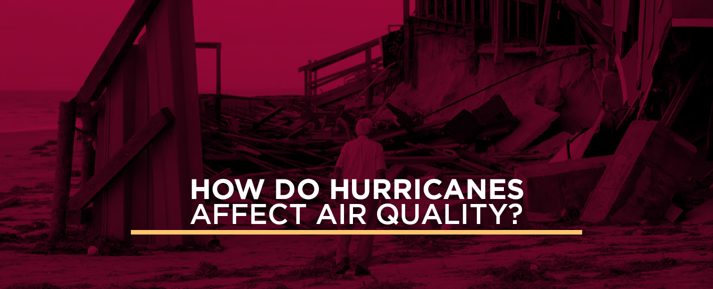 How do hurricanes affect air quality