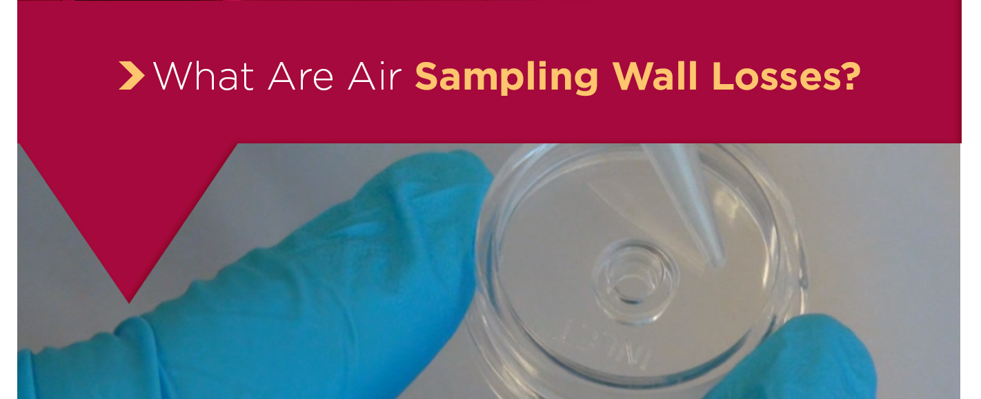 What-Are-Air-Sampling-Wall-Losses